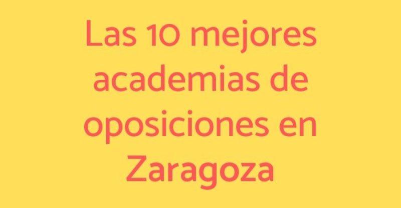 Las 10 mejores academias para preparar oposiciones en Zaragoza