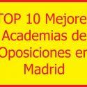 las mejores academias de oposiciones en madrid